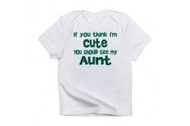 Think I'm Cute? Infant T-Shirt