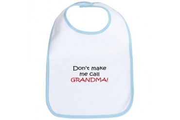 Don't make me call Grandma Cute Bib by CafePress