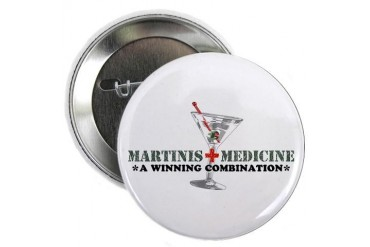 Martinis Medicine Button Military 2.25 Button by CafePress