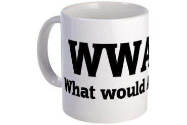 What would Anne do? Attitude Mug by CafePress