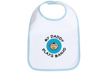 : Daddy Plays Banjo blue Daddy plays banjo baby boy Bib by CafePress