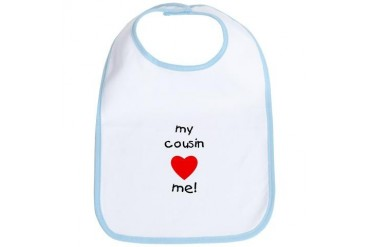 My cousin loves me Loves me Bib by CafePress