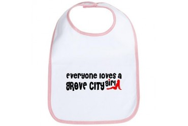 Everyone loves a Grove City Girl Ohio Bib by CafePress