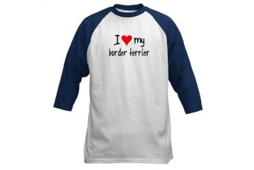 I LOVE MY Border Terrier Pets Baseball Jersey by CafePress