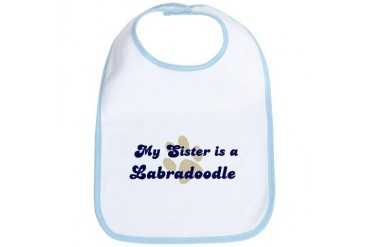 My Sister: Labradoodle Dog Bib by CafePress
