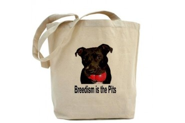 Breedism is the Pits Art Tote Bag by CafePress