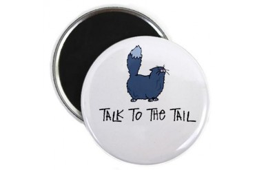 Talk to the Tail Pets Magnet by CafePress