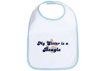 My Sister: Beagle Dog Bib by CafePress