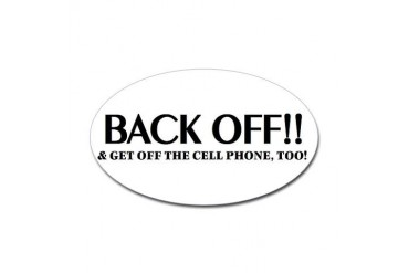Back off, get off cell phone bumper sticker, licen Humor Sticker Oval by CafePress