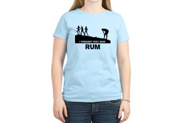 I thought they said rum Women's Light T-Shirt