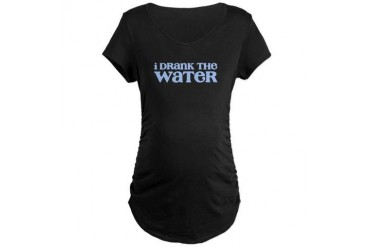 I Drank the Water - Maternity Dark T-Shirt