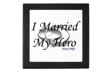 I Married My Hero, NAVY WIFE Military Keepsake Box by CafePress