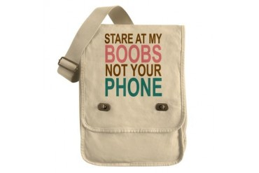 Stare at my Boobs not your Phone Humor Field Bag by CafePress