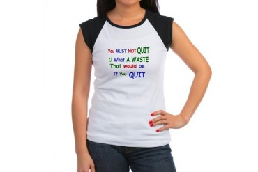 You must not quit Quotes Women's Cap Sleeve T-Shirt by CafePress