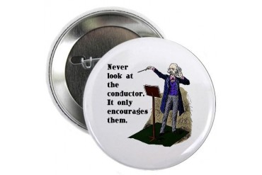 Conductor Button Music 2.25 Button by CafePress