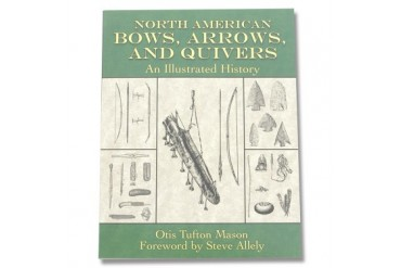 North American Bows, Arrows and Quivers by Otis Tufton Mason