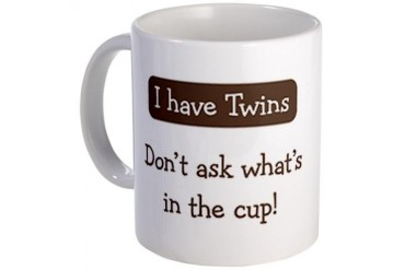 Have Twins - Coffee Mug
