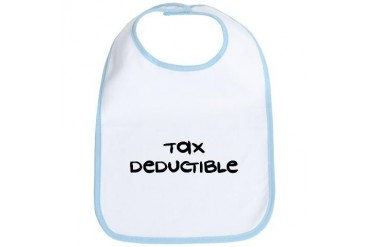 Tax Deductible - Funny Bib by CafePress