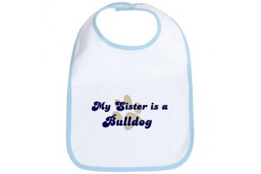 My Sister: Bulldog Dog Bib by CafePress