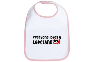 Everyone loves a Loveland Girl Colorado Bib by CafePress