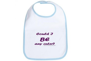 Could I BE any cuter? bib Funny Bib by CafePress