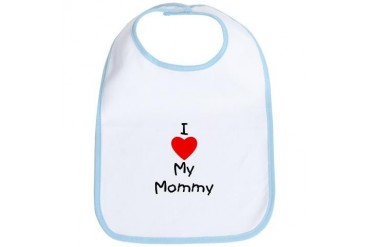 I love my mommy Mother's day Bib by CafePress