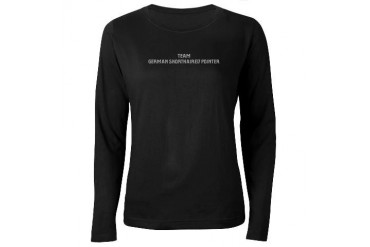 Team German Shorthaired Point Women's Long Sleeve Pets Women's Long Sleeve Dark T-Shirt by CafePress