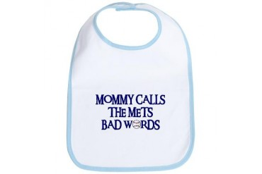 Mommy Calls The Mets Bad Words Sports Bib by CafePress