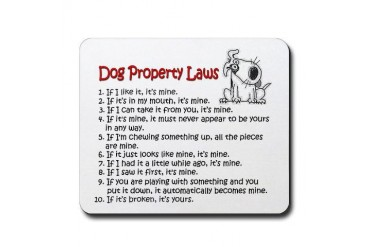 Dog Property Laws Funny Mousepad by CafePress