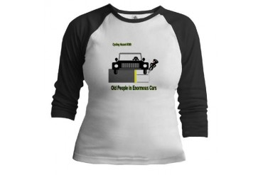 Cycling Hazards - Oldsters in big cars Cycling Jr. Raglan by CafePress