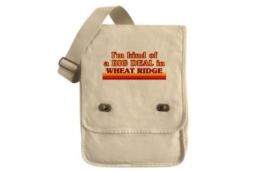 I am kind of a BIG DEAL in Wheat Ridge Colorado Field Bag by CafePress