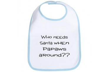 Who needs Santa when Papaws a Baby Bib by CafePress