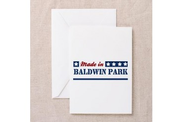 Made in Baldwin Park California Greeting Card by CafePress