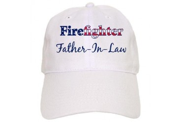 Firefighter Father-In-Law Family Cap by CafePress