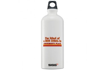 I am kind of a BIG DEAL in University Place Sigg W Location Sigg Water Bottle 1.0L by CafePress