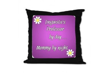 Linguistics Professor by day Mommy by night Suede Teacher Suede Pillow by CafePress