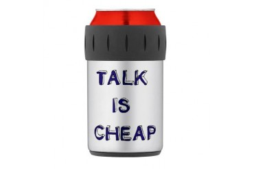 TALK IS CHEAP.png Thermos Can Cooler Funny Thermosreg; Can Cooler by CafePress
