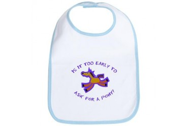 Is It Too Early To Ask For A Pony? Boys - Funny Bib by CafePress