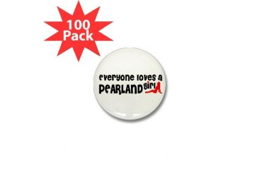 Everyone loves a Pearland Girl Mini Button 100 pa Texas Mini Button 100 pack by CafePress