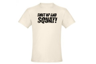 SHUT UP & SQUAT Organic Cotton Tee