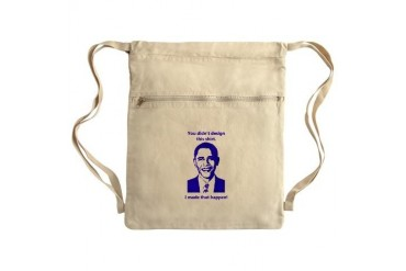 Obama Made That happen Sack Pack Obama Cinch Sack by CafePress