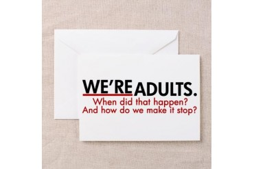 We're Adults Greeting Card