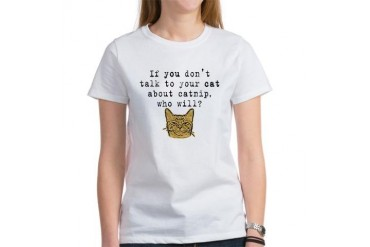 Talk to your cat about catnip2 Women's T-Shirt