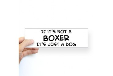 If it's not a Boxer Bumper Sticker Pets Sticker Bumper by CafePress
