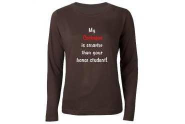 My Cockapoo is smarter... Women's Long Sleeve Dark Pets Women's Long Sleeve Dark T-Shirt by CafePress