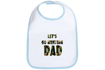 lets go hunting dad Gun Bib by CafePress