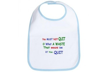 You must not quit Quotes Bib by CafePress