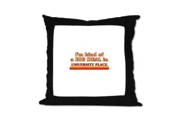 I am kind of a BIG DEAL in University Place Suede Location Suede Pillow by CafePress