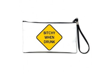 Bitchy When Drunk Women Clutch Bag by CafePress