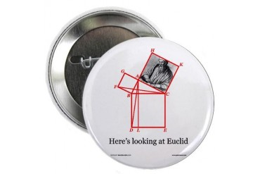 Euclid Button Funny 2.25 Button by CafePress
